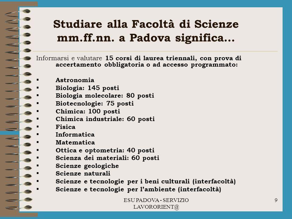 ESU PADOVA - SERVIZIO LAVORORIENT@ 9 Studiare alla Facoltà di Scienze mm.ff.nn.