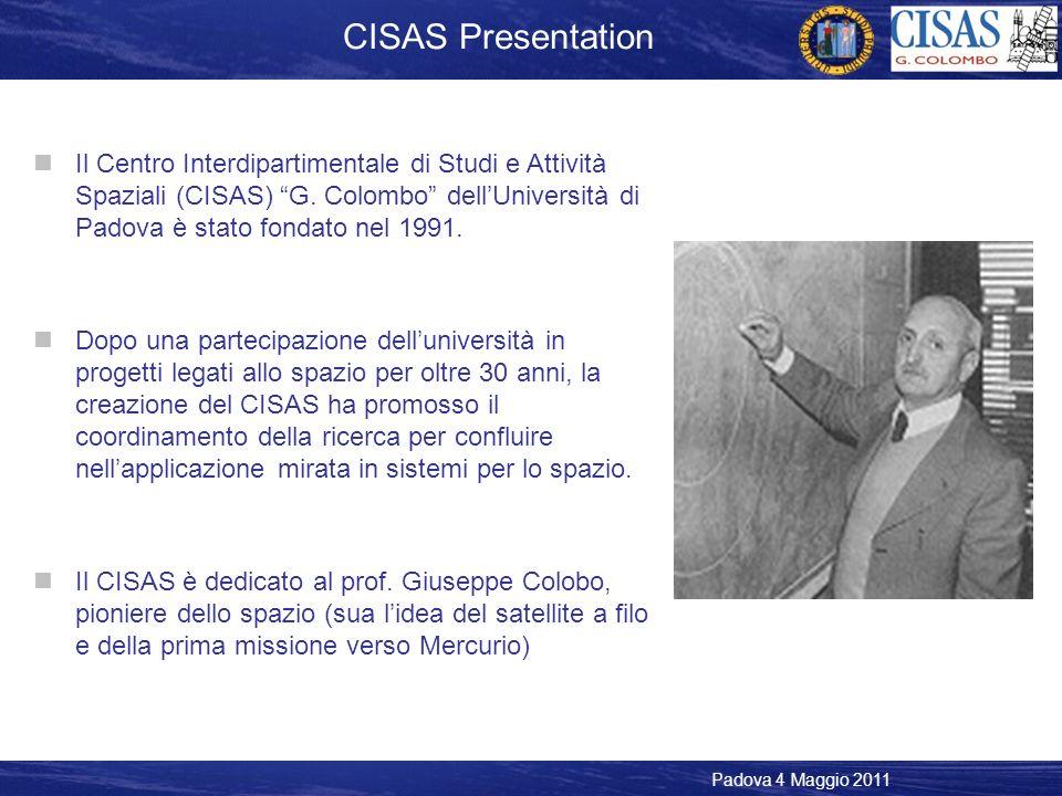 Padova 4 Maggio 2011 Il Centro Interdipartimentale di Studi e Attività Spaziali (CISAS) G.