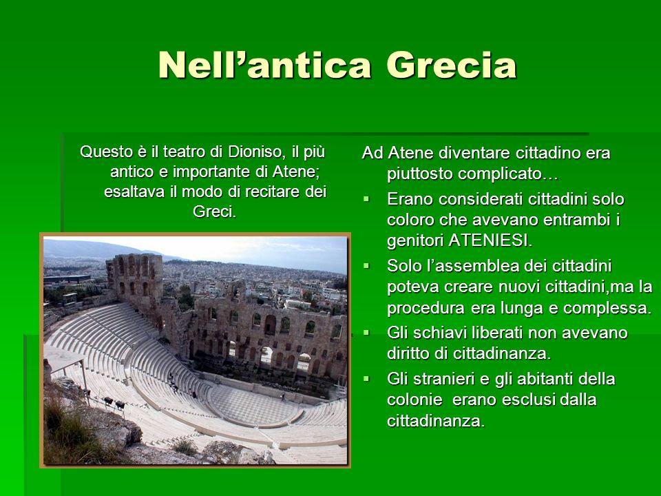 Nellantica Grecia Questo è il teatro di Dioniso, il più antico e importante di Atene; esaltava il modo di recitare dei Greci.