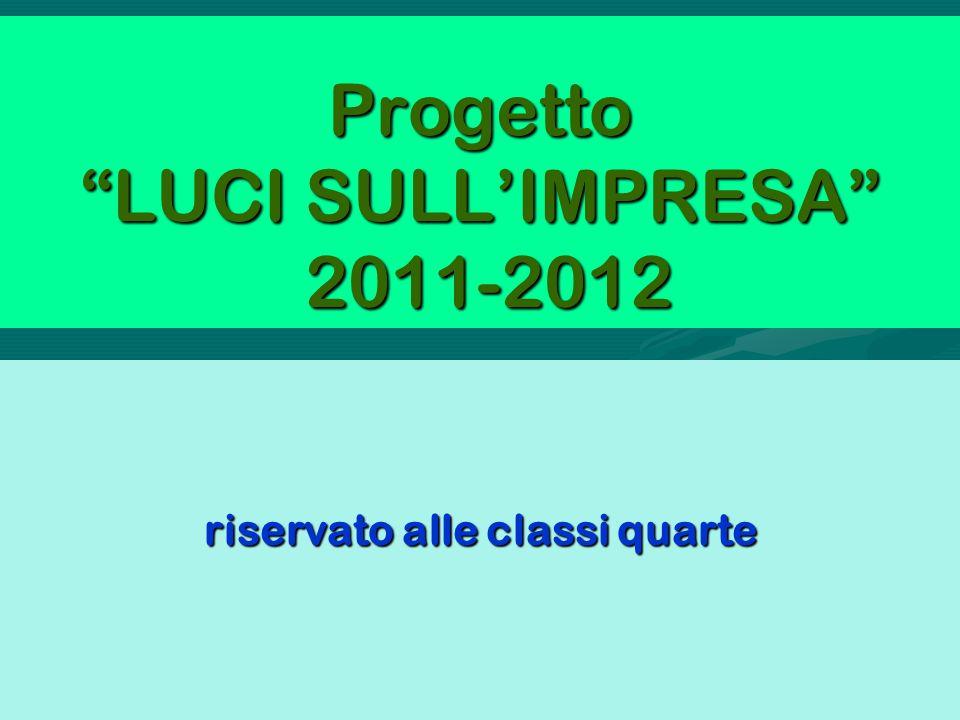 Progetto LUCI SULLIMPRESA 2011-2012 riservato alle classi quarte