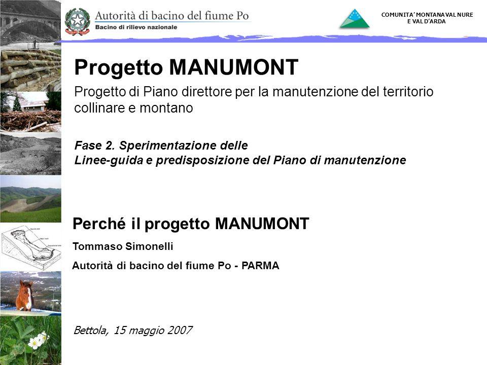 1 Progetto MANUMONT Progetto di Piano direttore per la manutenzione del territorio collinare e montano Fase 2. Sperimentazione delle Linee-guida e pre