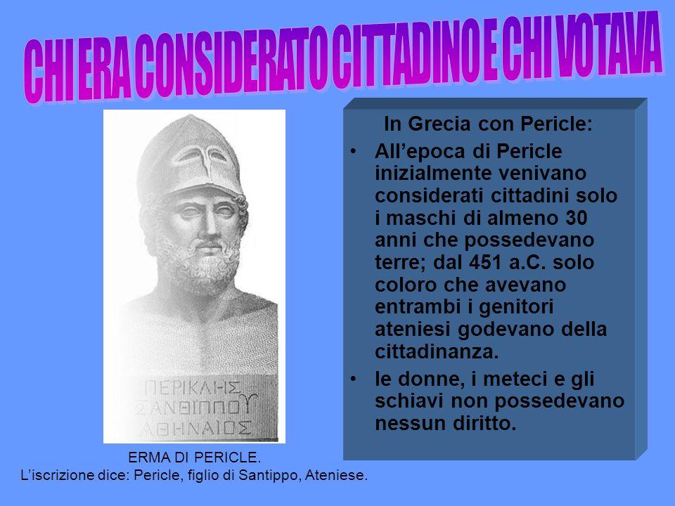 In Grecia con Pericle: Allepoca di Pericle inizialmente venivano considerati cittadini solo i maschi di almeno 30 anni che possedevano terre; dal 451