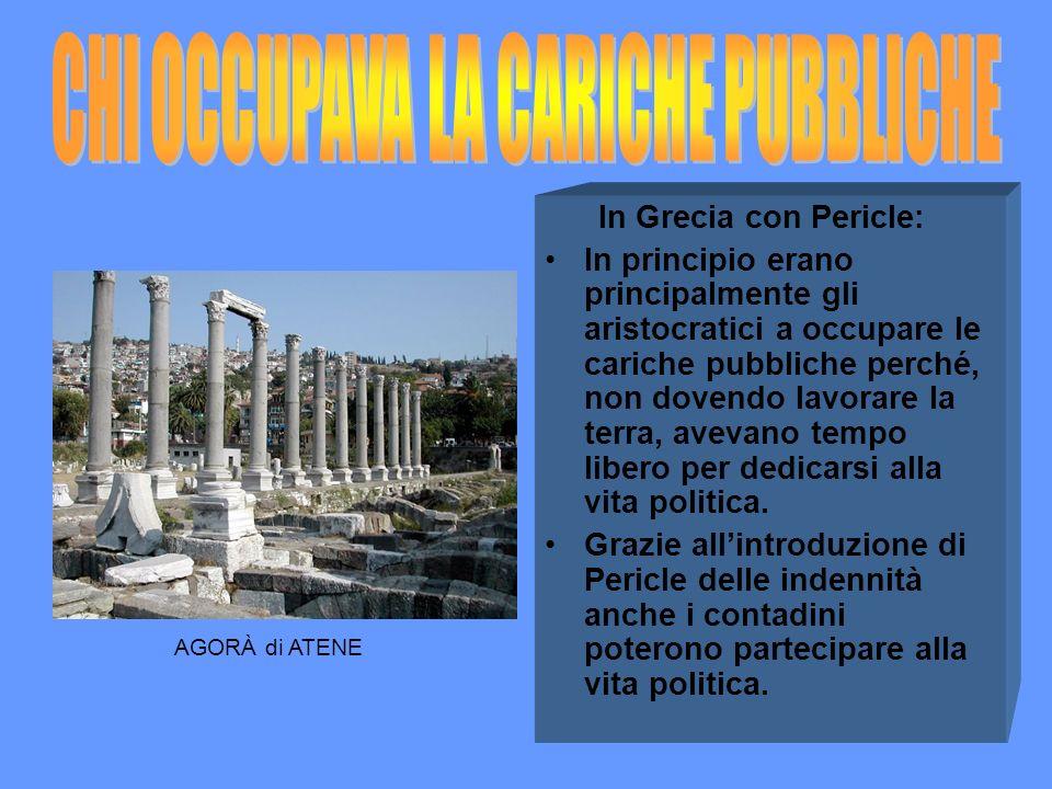 In Grecia con Pericle: In principio erano principalmente gli aristocratici a occupare le cariche pubbliche perché, non dovendo lavorare la terra, avev