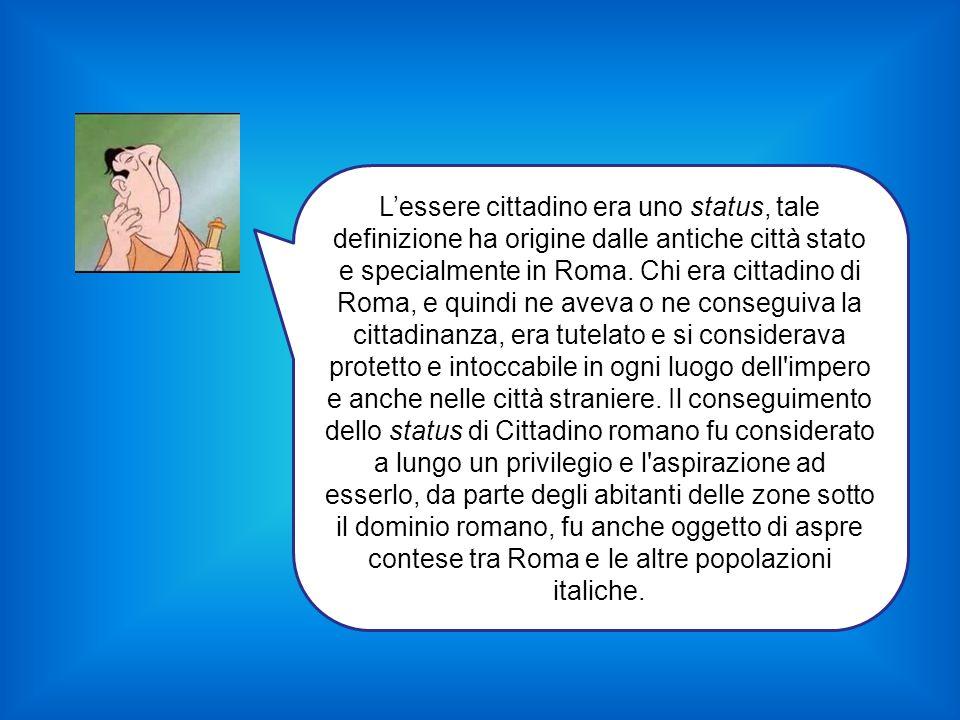 Lessere cittadino era uno status, tale definizione ha origine dalle antiche città stato e specialmente in Roma. Chi era cittadino di Roma, e quindi ne