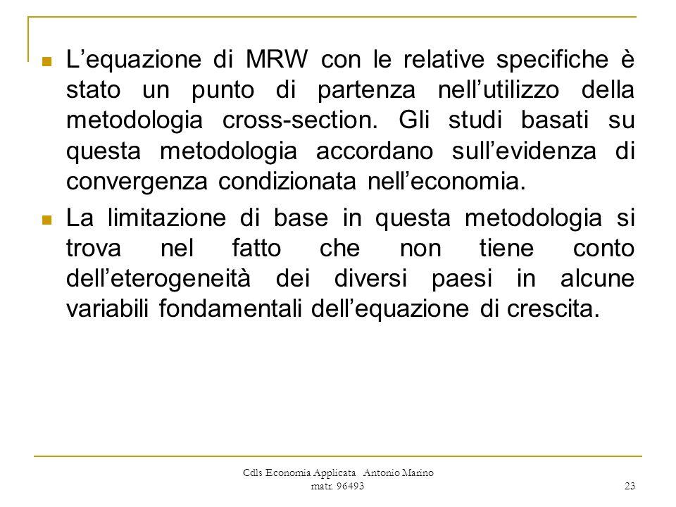 Cdls Economia Applicata Antonio Marino matr. 96493 23 Lequazione di MRW con le relative specifiche è stato un punto di partenza nellutilizzo della met