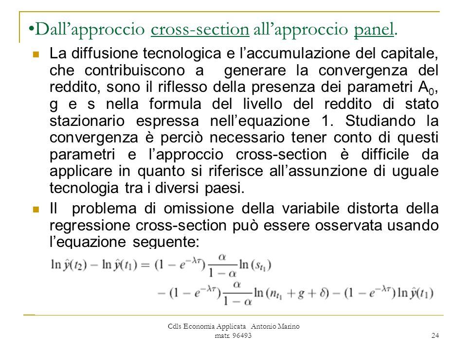 Cdls Economia Applicata Antonio Marino matr. 96493 24 Dallapproccio cross-section allapproccio panel. La diffusione tecnologica e laccumulazione del c