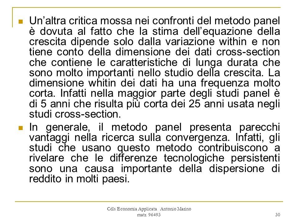 Cdls Economia Applicata Antonio Marino matr. 96493 30 Unaltra critica mossa nei confronti del metodo panel è dovuta al fatto che la stima dellequazion