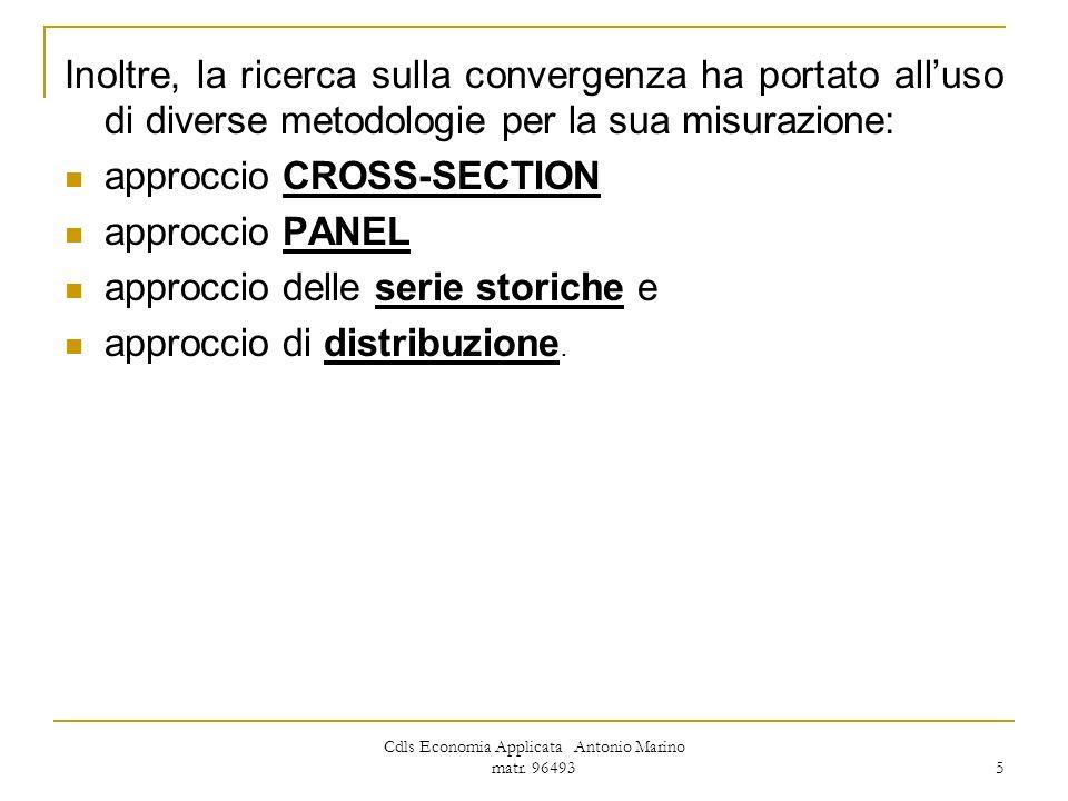 Cdls Economia Applicata Antonio Marino matr. 96493 5 Inoltre, la ricerca sulla convergenza ha portato alluso di diverse metodologie per la sua misuraz