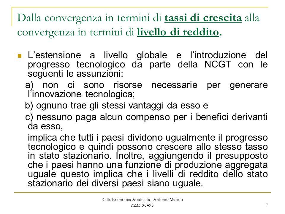 Cdls Economia Applicata Antonio Marino matr. 96493 7 Dalla convergenza in termini di tassi di crescita alla convergenza in termini di livello di reddi
