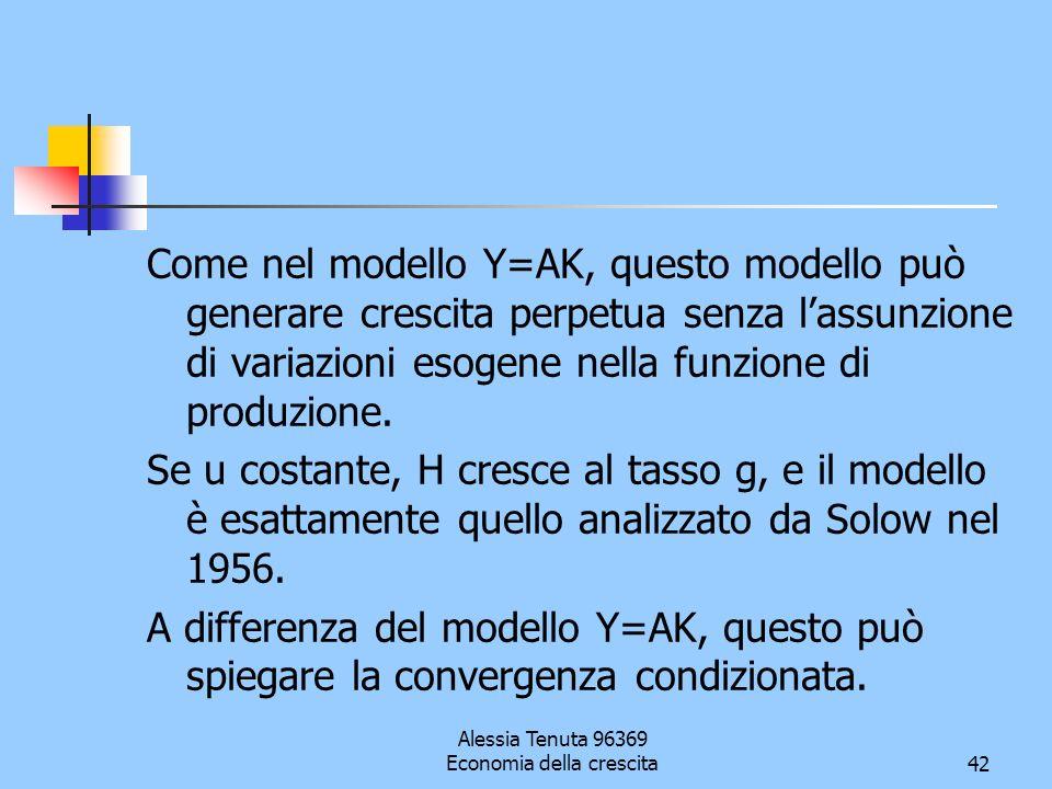 Alessia Tenuta 96369 Economia della crescita42 Come nel modello Y=AK, questo modello può generare crescita perpetua senza lassunzione di variazioni es