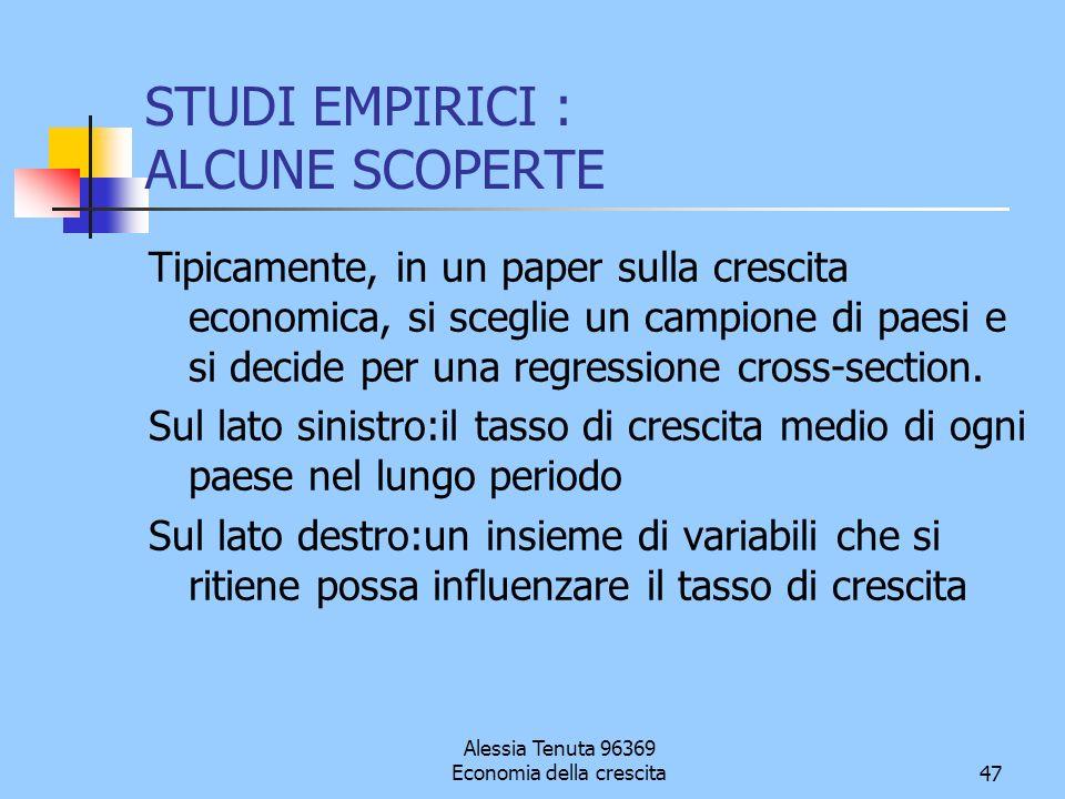 Alessia Tenuta 96369 Economia della crescita47 STUDI EMPIRICI : ALCUNE SCOPERTE Tipicamente, in un paper sulla crescita economica, si sceglie un campi
