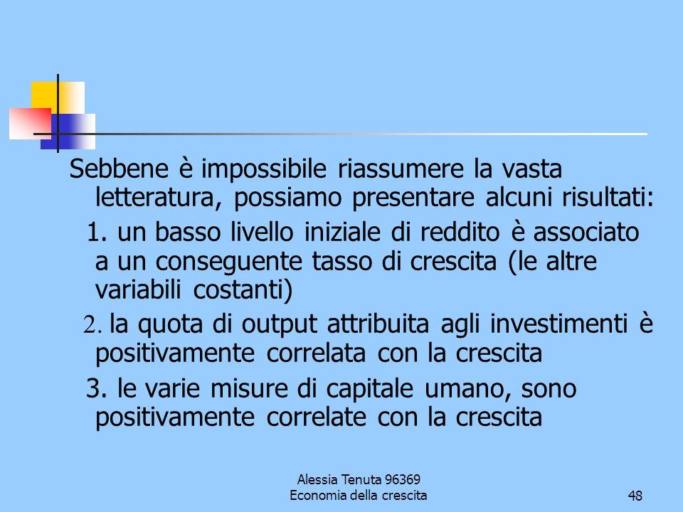 Alessia Tenuta 96369 Economia della crescita48 Sebbene è impossibile riassumere la vasta letteratura, possiamo presentare alcuni risultati: 1. un bass