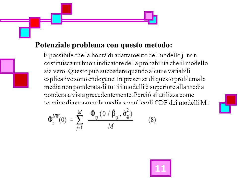 11 Potenziale problema con questo metodo: È possibile che la bontà di adattamento del modello j non costituisca un buon indicatore della probabilità c