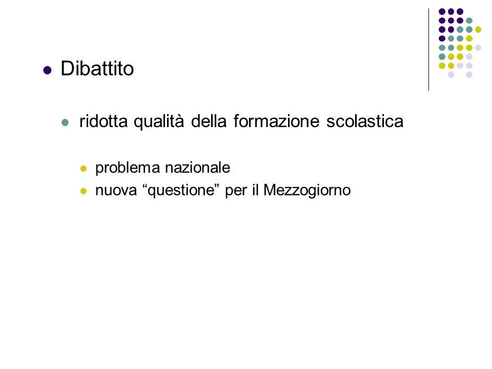 Dibattito ridotta qualità della formazione scolastica problema nazionale nuova questione per il Mezzogiorno