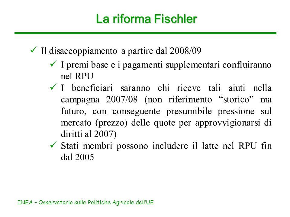 INEA – Osservatorio sulle Politiche Agricole dellUE La riforma Fischler Il disaccoppiamento a partire dal 2008/09 I premi base e i pagamenti supplemen