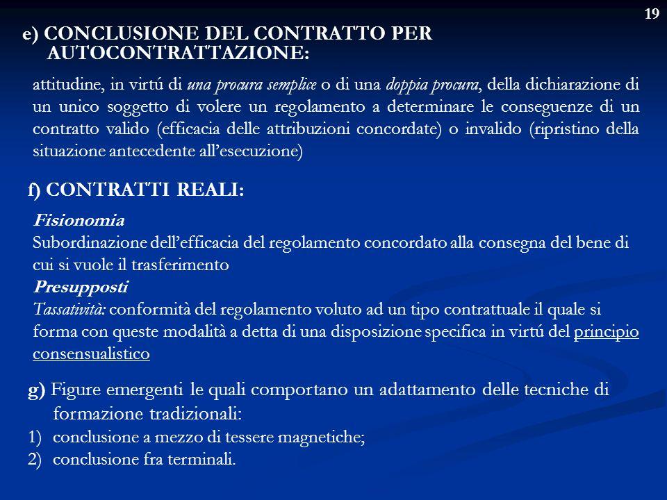 19 e) CONCLUSIONE DEL CONTRATTO PER AUTOCONTRATTAZIONE: attitudine, in virtú di una procura semplice o di una doppia procura, della dichiarazione di u