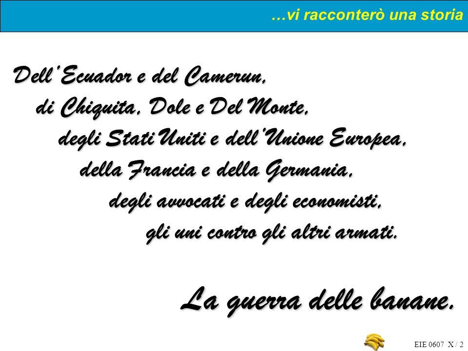EIE 0607 X / 2 DellEcuador e del Camerun, di Chiquita, Dole e Del Monte, degli Stati Uniti e dellUnione Europea, della Francia e della Germania, degli