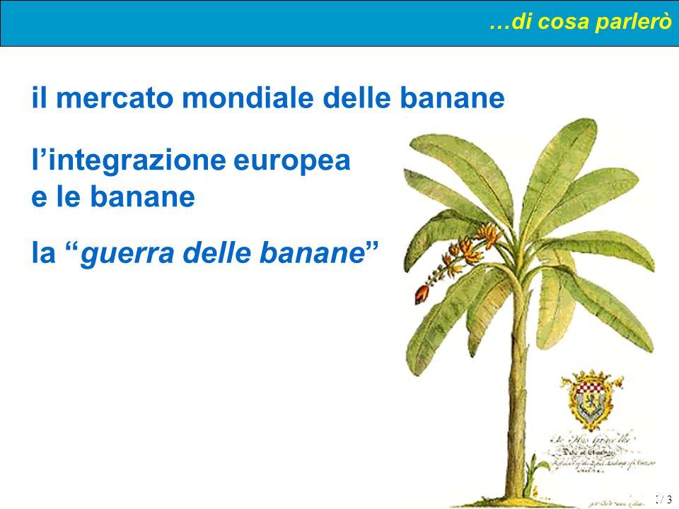 EIE 0607 X / 3 …di cosa parlerò il mercato mondiale delle banane la guerra delle banane lintegrazione europea e le banane