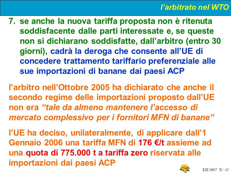 EIE 0607 X / 42 7.se anche la nuova tariffa proposta non è ritenuta soddisfacente dalle parti interessate e, se queste non si dichiarano soddisfatte,