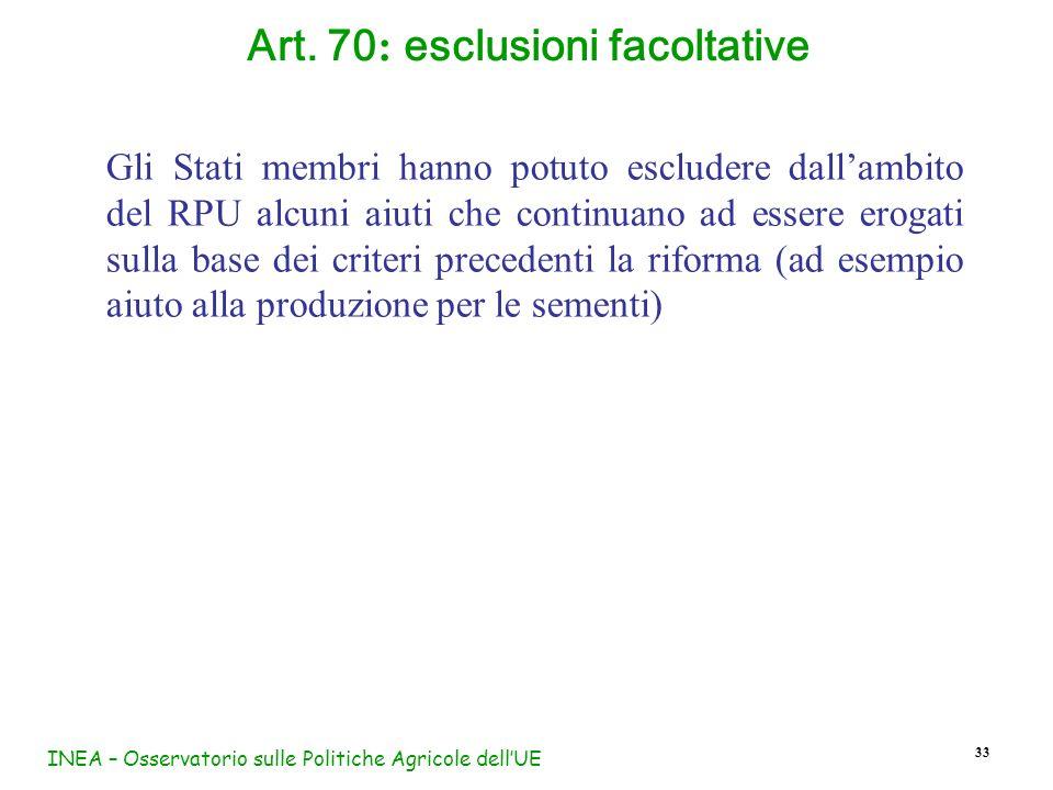 INEA – Osservatorio sulle Politiche Agricole dellUE 33 Gli Stati membri hanno potuto escludere dallambito del RPU alcuni aiuti che continuano ad esser