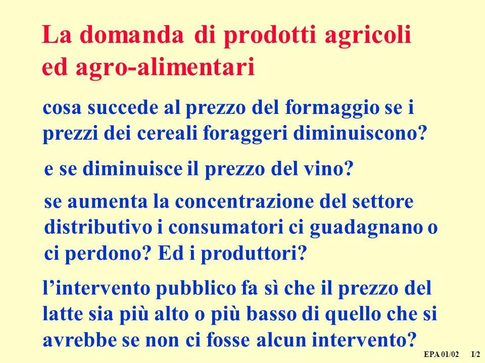 EPA 01/02 I/2 cosa succede al prezzo del formaggio se i prezzi dei cereali foraggeri diminuiscono.