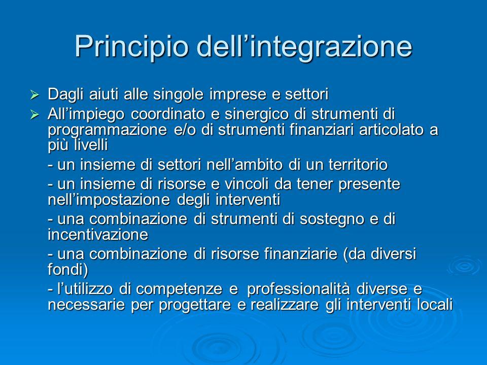 Principio dellintegrazione Dagli aiuti alle singole imprese e settori Dagli aiuti alle singole imprese e settori Allimpiego coordinato e sinergico di