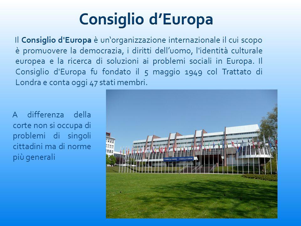 Il Consiglio d'Europa è unorganizzazione internazionale il cui scopo è promuovere la democrazia, i diritti delluomo, l'identità culturale europea e la