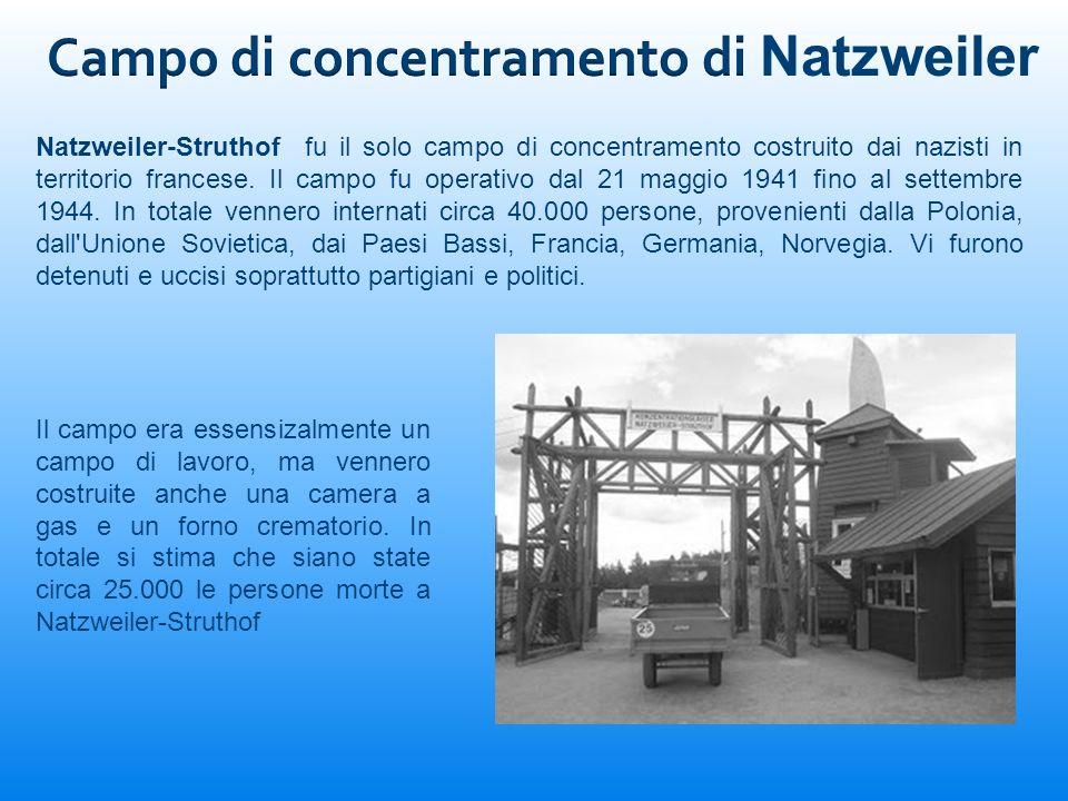 Natzweiler-Struthof fu il solo campo di concentramento costruito dai nazisti in territorio francese. Il campo fu operativo dal 21 maggio 1941 fino al