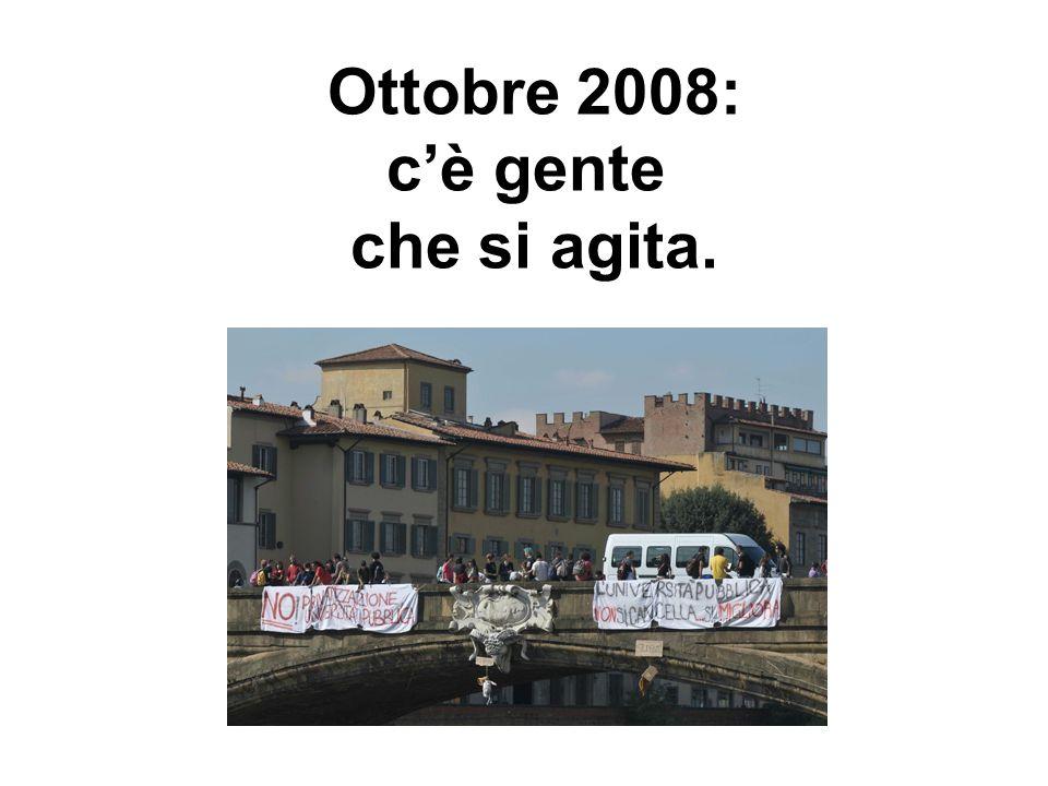 Ottobre 2008: cè gente che si agita.