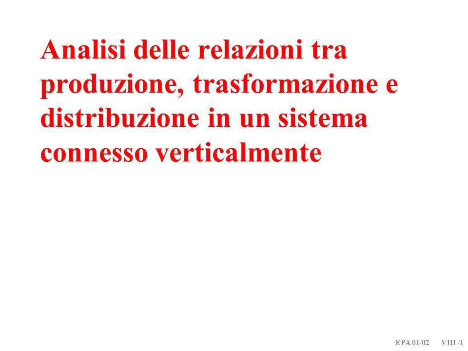 EPA 01/02 VIII /1 Analisi delle relazioni tra produzione, trasformazione e distribuzione in un sistema connesso verticalmente