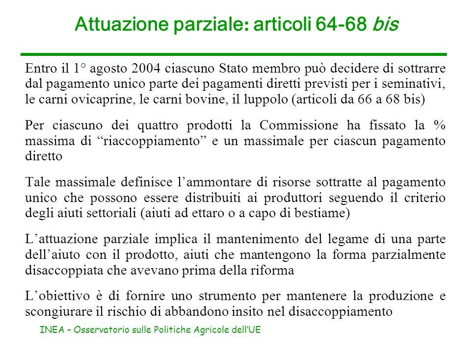 INEA – Osservatorio sulle Politiche Agricole dellUE Entro il 1° agosto 2004 ciascuno Stato membro può decidere di sottrarre dal pagamento unico parte