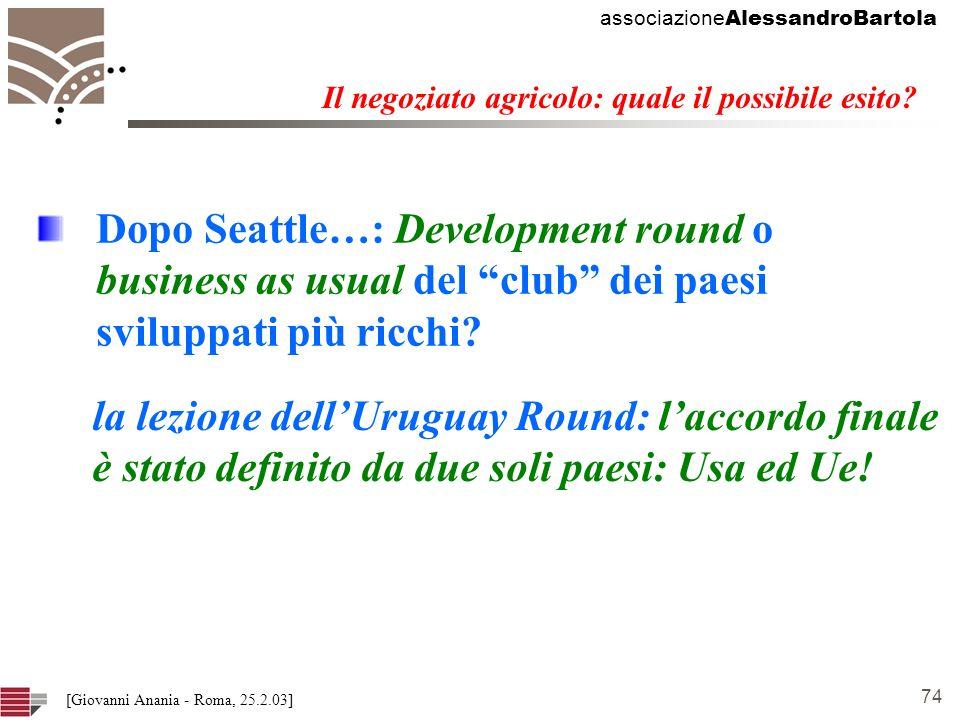 associazione AlessandroBartola 74 [Giovanni Anania - Roma, 25.2.03] Il negoziato agricolo: quale il possibile esito.