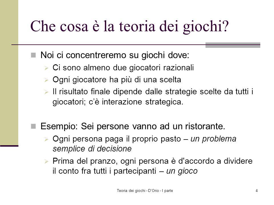 Teoria dei giochi - D Orio - I parte14 Esempio Classico: Rappresentazione normale del Dilemma del Prig.