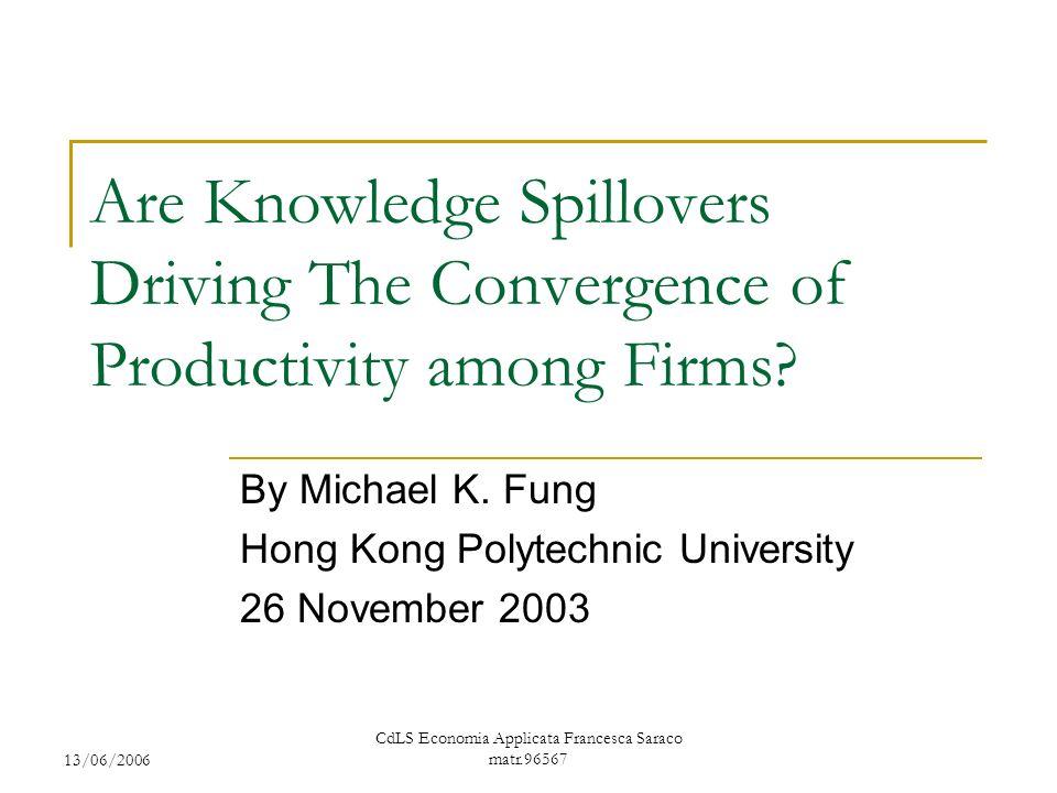 13/06/2006 CdLS Economia Applicata Francesca Saraco matr.96567 Segue una nuova equazione di crescita dei TFP dove si considera la relazione tra K.S.