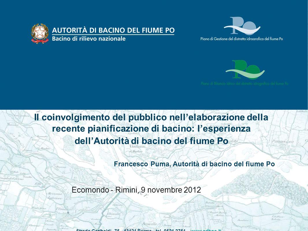 Il coinvolgimento del pubblico nellelaborazione della recente pianificazione di bacino: lesperienza dellAutorità di bacino del fiume Po Francesco Puma