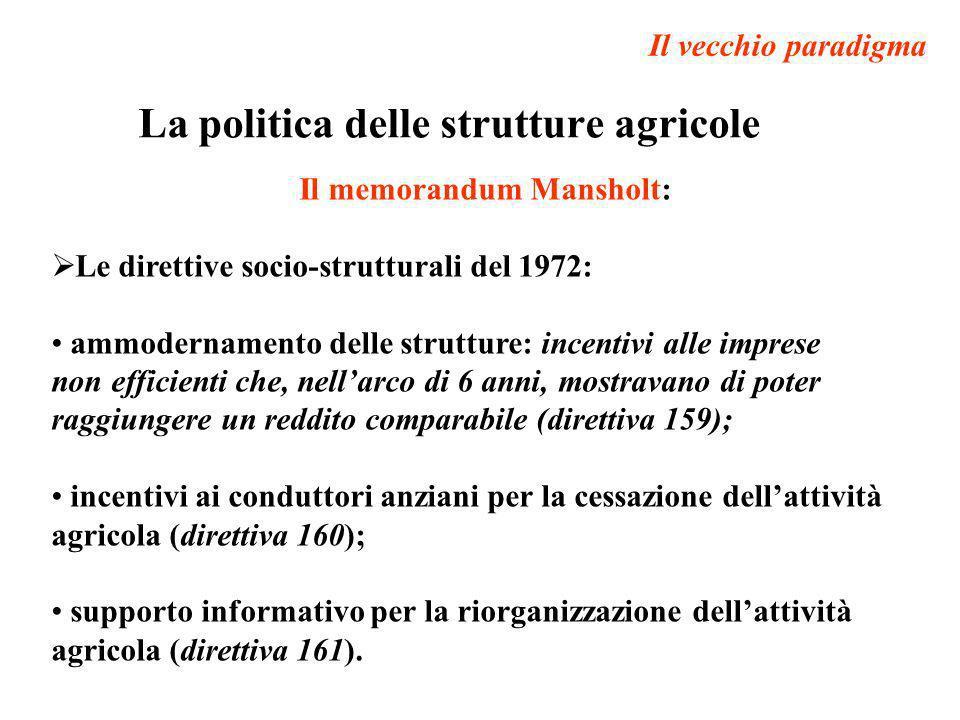 La politica delle strutture agricole Il memorandum Mansholt: Le direttive socio-strutturali del 1972: ammodernamento delle strutture: incentivi alle i