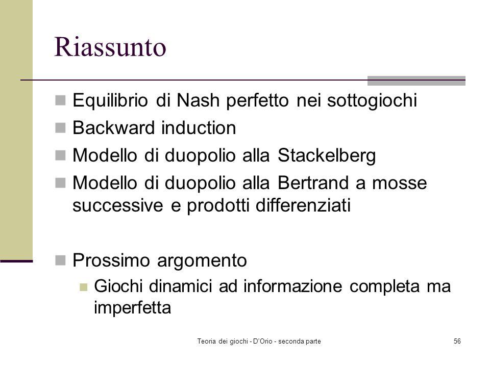 Teoria dei giochi - D'Orio - seconda parte55 Il modello di duopolio alla Bertrand: mosse successive e prodotti differenziati Equilibrio di Nash perfet
