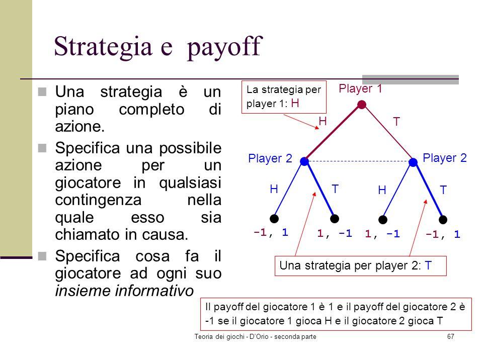 Teoria dei giochi - D'Orio - seconda parte66 Informazione perfetta e informazione imperfetta Un gioco dinamico nel quale ogni insieme informativo cont