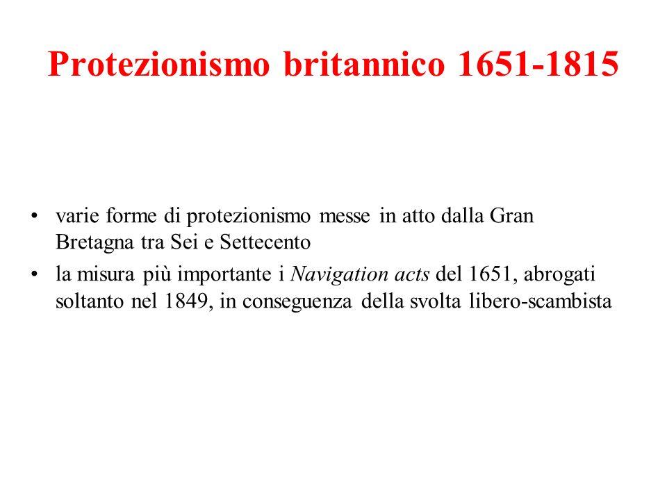 Protezionismo britannico 1651-1815 varie forme di protezionismo messe in atto dalla Gran Bretagna tra Sei e Settecento la misura più importante i Navi