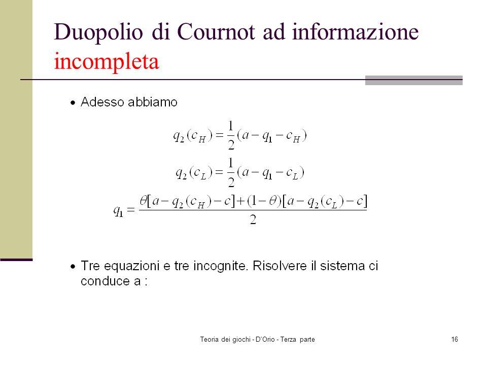Teoria dei giochi - D'Orio - Terza parte15 Duopolio di Cournot ad informazione incompleta
