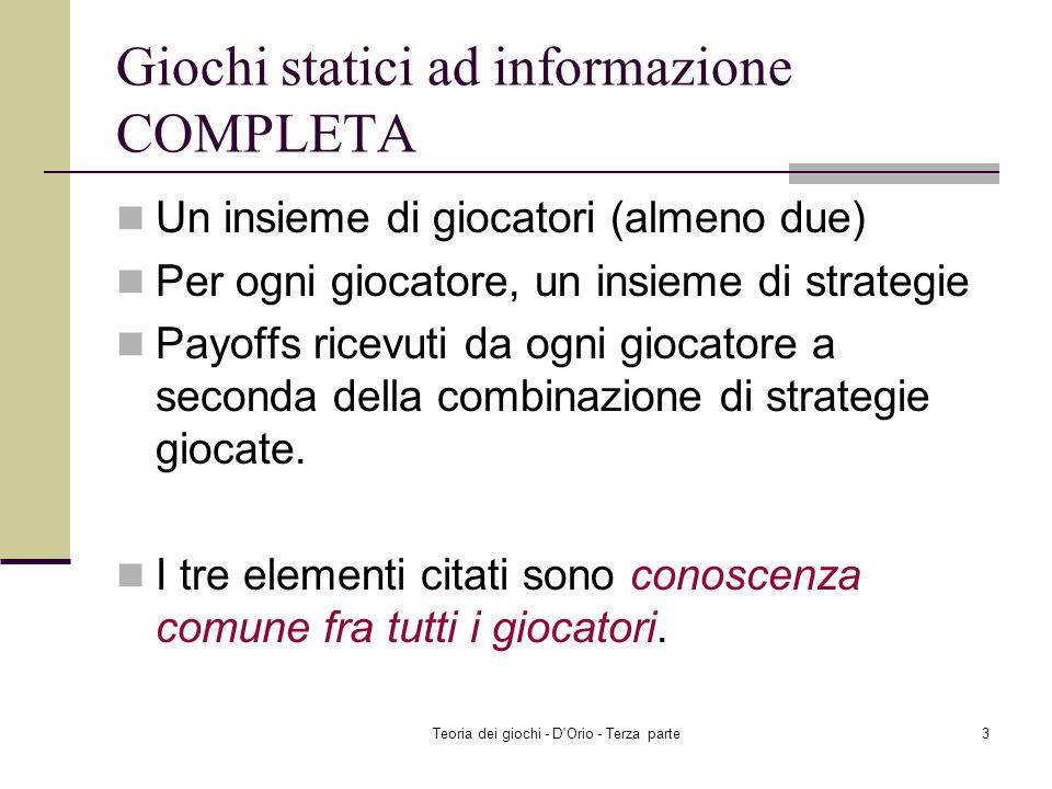 Teoria dei giochi - D'Orio - Terza parte2 Sintesi dei giochi statici ad informazione incompleta Introduzione ai giochi statici ad informazione incompl