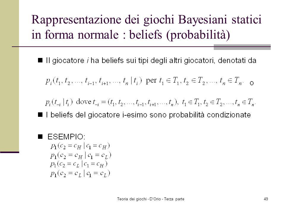 Teoria dei giochi - D'Orio - Terza parte48 Rappresentazione dei giochi Bayesiani statici in forma normale : payoffs