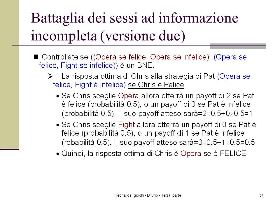 Teoria dei giochi - D'Orio - Terza parte56 Battaglia dei sessi ad informazione incompleta (versione due) Controllate se ((Opera se felice, Opera se in