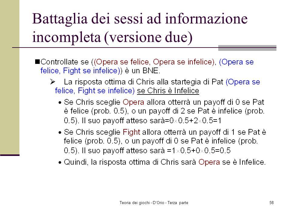Teoria dei giochi - D'Orio - Terza parte57 Battaglia dei sessi ad informazione incompleta (versione due)
