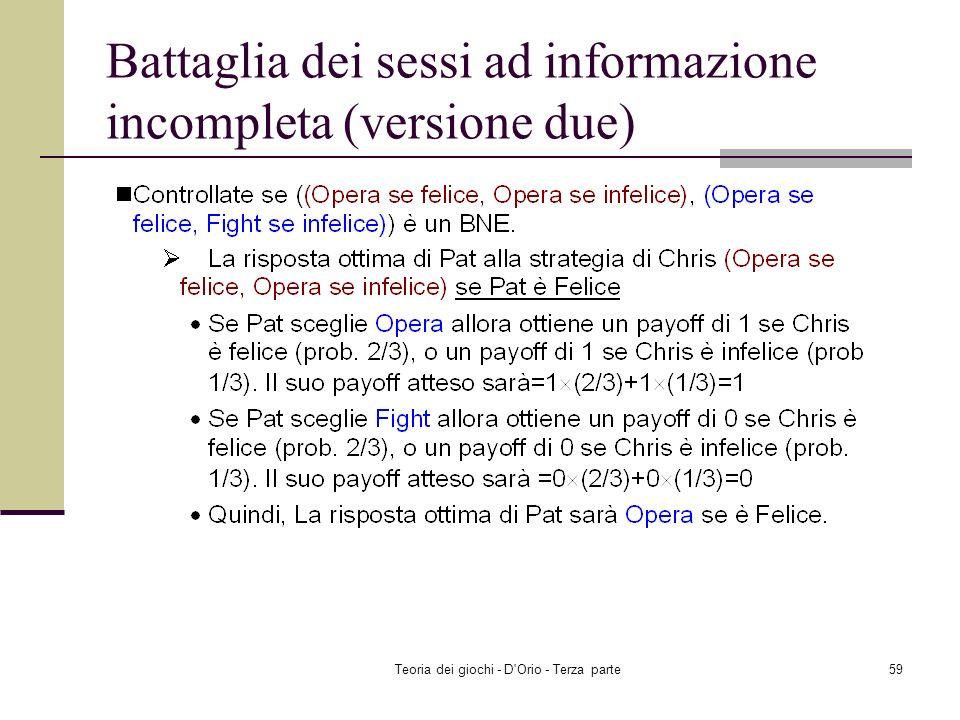 Teoria dei giochi - D'Orio - Terza parte58 Battaglia dei sessi ad informazione incompleta (versione due)