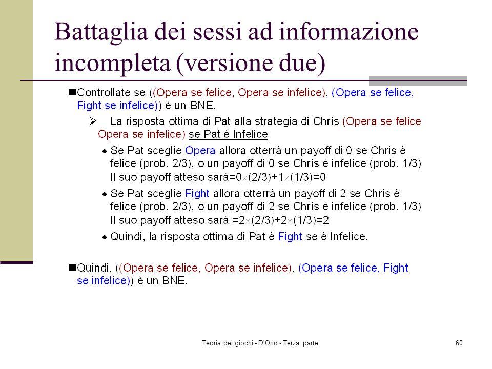Teoria dei giochi - D'Orio - Terza parte59 Battaglia dei sessi ad informazione incompleta (versione due)