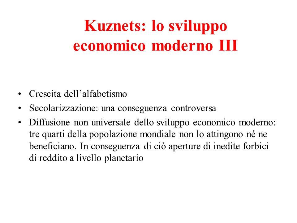 Crescita dellalfabetismo Secolarizzazione: una conseguenza controversa Diffusione non universale dello sviluppo economico moderno: tre quarti della po