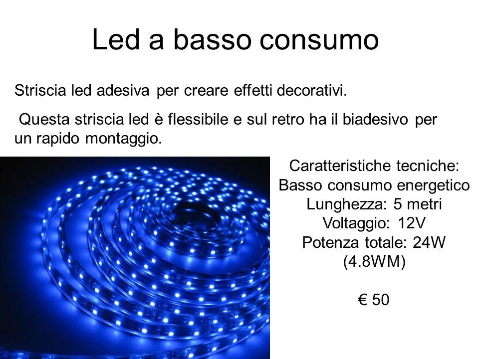 Led a basso consumo Striscia led adesiva per creare effetti decorativi. Questa striscia led è flessibile e sul retro ha il biadesivo per un rapido mon