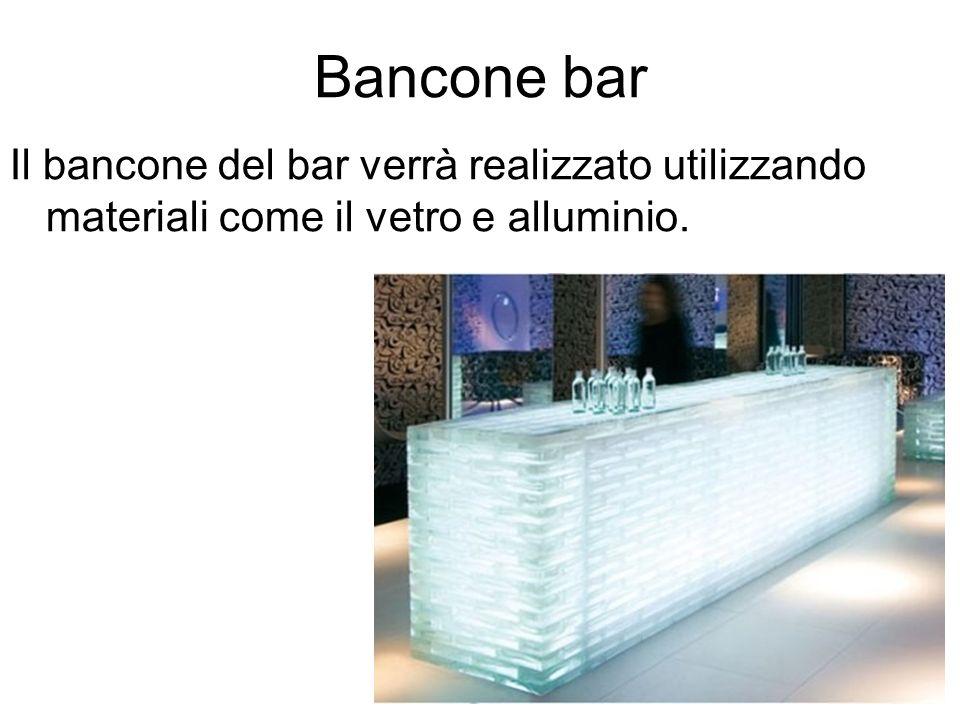 Bancone bar Il bancone del bar verrà realizzato utilizzando materiali come il vetro e alluminio.