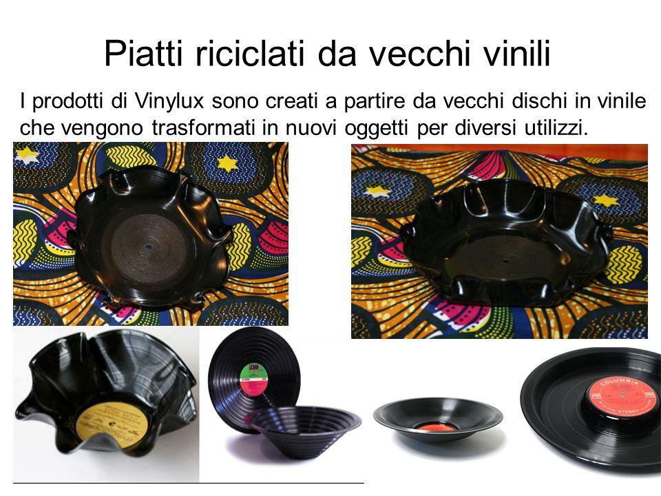Piatti riciclati da vecchi vinili I prodotti di Vinylux sono creati a partire da vecchi dischi in vinile che vengono trasformati in nuovi oggetti per